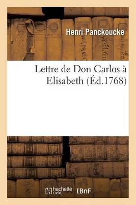 Lettre de Don Carlos � Elisabeth - Litterature (Paperback)