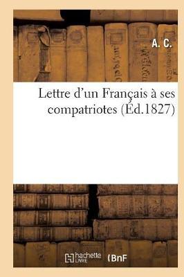Lettre d'Un Fran ais Ses Compatriotes - Philosophie (Paperback)