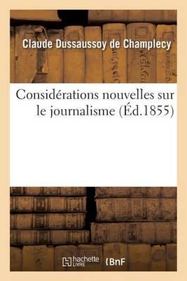 Consid rations Nouvelles Sur Le Journalisme (Paperback)