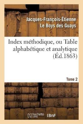 Index M thodique, Ou Table Alphab tique. Tome 2 - Philosophie (Paperback)