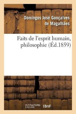 Faits de l'Esprit Humain, Philosophie - Philosophie (Paperback)