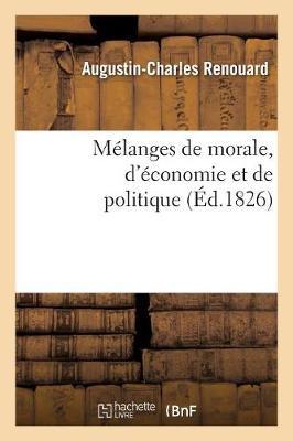 M�langes de Morale, d'�conomie Et de Politique, Extraits Des Ouvrages de Benjamin Franklin - Philosophie (Paperback)