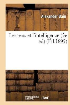 Les Sens Et l'Intelligence (3e �d) - Philosophie (Paperback)