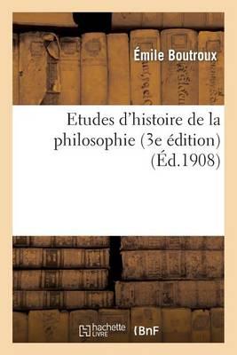 Etudes D Histoire de la Philosophie (3e Edition) - Philosophie (Paperback)
