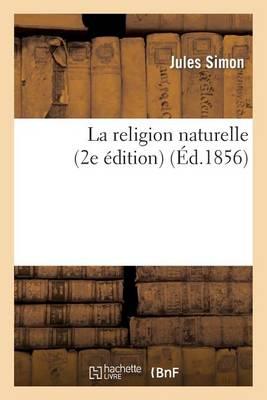 La Religion Naturelle (2e Edition) - Religion (Paperback)