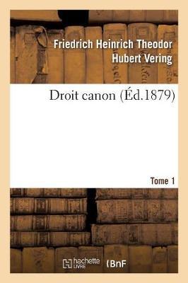 Droit Canon. Tome 1 - Religion (Paperback)