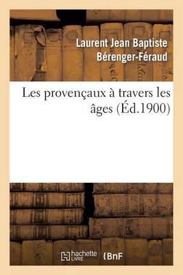 Les Proven�aux � Travers Les �ges - Histoire (Paperback)