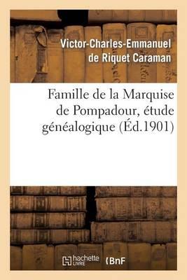 Famille de la Marquise de Pompadour, �tude G�n�alogique - Histoire (Paperback)
