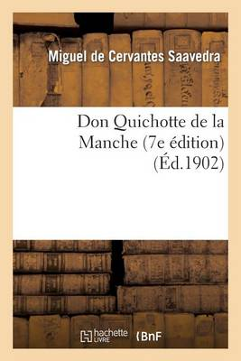 Don Quichotte de la Manche (7e dition) - Litterature (Paperback)