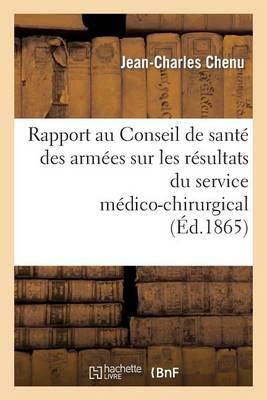 Rapport Au Conseil de Sant� Des Arm�es Sur Les R�sultats Du Service M�dico-Chirurgical Aux - Sciences Sociales (Paperback)
