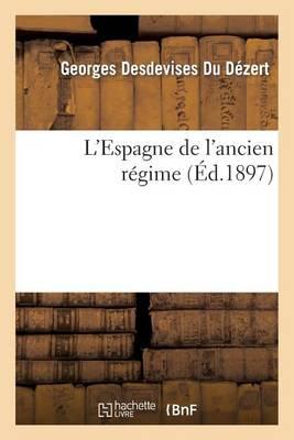 L'Espagne de l'Ancien R�gime - Histoire (Paperback)