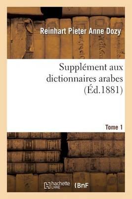 Suppl�ment Aux Dictionnaires Arabes. Tome 1 - Langues (Paperback)