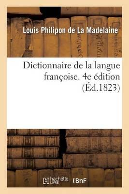 Dictionnaire de la Langue Fran�oise. 4e �dition - Langues (Paperback)