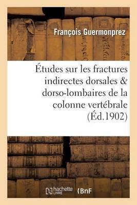 �tudes Sur Les Fractures Indirectes Dorsales Dorso-Lombaires de la Colonne Vert�brale - Sciences (Paperback)
