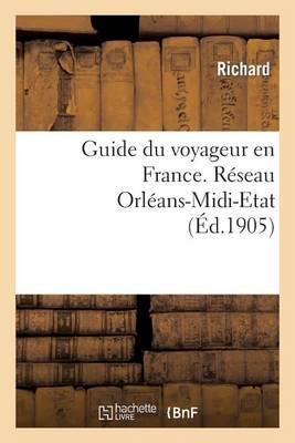 Guide Du Voyageur En France. R�seau Orl�ans-MIDI-Etat - Histoire (Paperback)