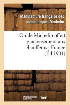 Guide Michelin Offert Gracieusement Aux Chauffeurs: France - Histoire (Paperback)