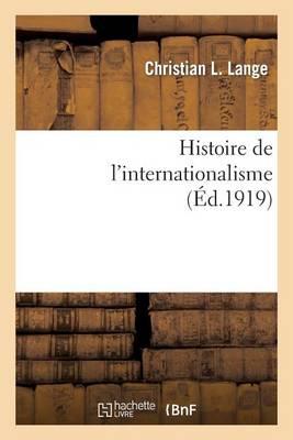 Histoire de L Internationalisme - Histoire (Paperback)