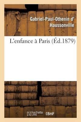 L'Enfance � Paris - Histoire (Paperback)