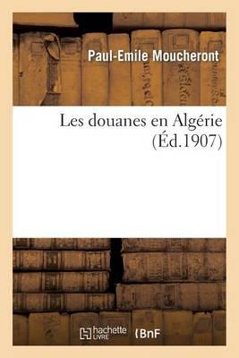 Les Douanes En Alg�rie - Histoire (Paperback)