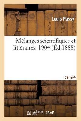 M�langes Scientifiques Et Litt�raires. Quatri�me S�rie. 1904 - Sciences Sociales (Paperback)