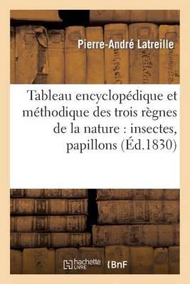 Tableau Encyclopedique Et Methodique Des Trois Regnes de la Nature: Insectes, Papillons - Sciences (Paperback)
