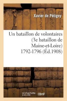 Un Bataillon de Volontaires (3e Bataillon de Maine-Et-Loire) 1792-1796 - Sciences Sociales (Paperback)