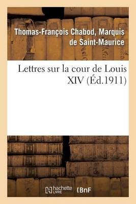 Lettres Sur La Cour de Louis XIV - Histoire (Paperback)
