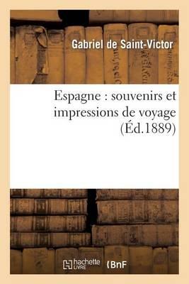 Espagne: Souvenirs Et Impressions de Voyage - Histoire (Paperback)