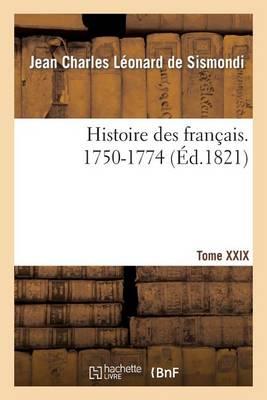 Histoire Des Fran�ais. Tome XXIX. 1750-1774 - Histoire (Paperback)