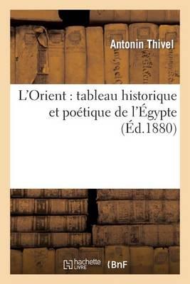 L'Orient: Tableau Historique Et Po�tique de l'�gypte - Histoire (Paperback)