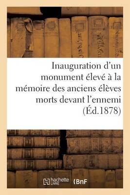 Inauguration d'Un Monument �lev� � La M�moire Des Anciens �l�ves Morts Devant l'Ennemi - Litterature (Paperback)