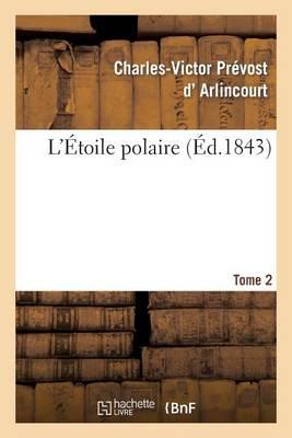 L'�toile Polaire. Tome 2 - Litterature (Paperback)