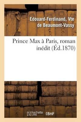 Prince Max � Paris, Roman In�dit - Litterature (Paperback)