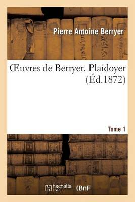 Oeuvres de Berryer. Tome 1 Plaidoyer - Litterature (Paperback)