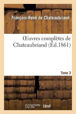 Oeuvres Compl�tes de Chateaubriand. Tome 3 - Litterature (Paperback)