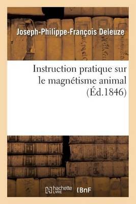 Instruction Pratique Sur Le Magn�tisme Animal - Sciences (Paperback)