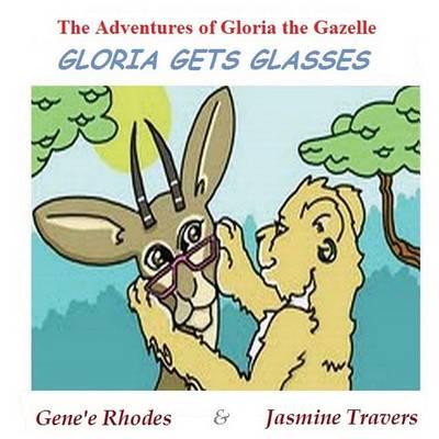 Gloria Gets Glasses (Paperback)