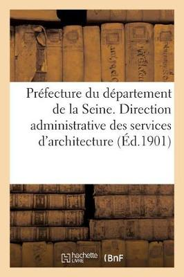 Pr�fecture Du D�partement de la Seine. Direction Administrative Des Services d'Architecture - Sciences Sociales (Paperback)