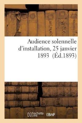 Audience Solennelle d'Installation, 25 Janvier 1893 - Sciences Sociales (Paperback)