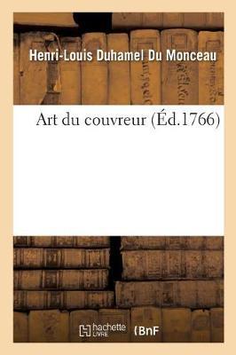 Art Du Couvreur, Par M. Duhamel Du Monceau - Savoirs Et Traditions (Paperback)