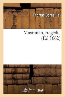 Maximian, Trag�die - Litterature (Paperback)