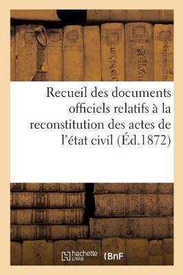 Recueil Des Documents Officiels Relatifs � La Reconstitution Des Actes de l'�tat Civil - Sciences Sociales (Paperback)