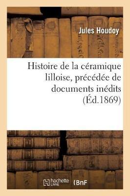 Histoire de la C�ramique Lilloise - Histoire (Paperback)