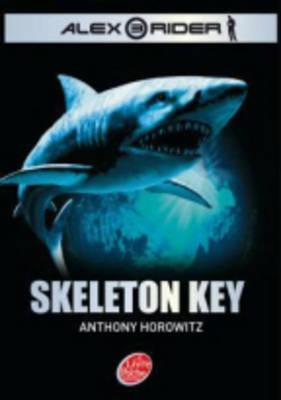 Alex Rider - Tome 3 - Skeleton Key (Paperback)