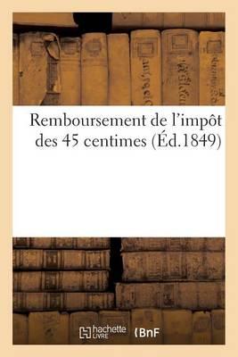 Remboursement de l'Imp�t Des 45 Centimes - Sciences Sociales (Paperback)