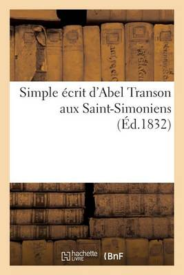 Simple �crit d'Abel Transon Aux Saint-Simoniens - Litterature (Paperback)