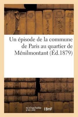 Un Episode de la Commune de Paris Au Quartier de Menilmontant - Histoire (Paperback)