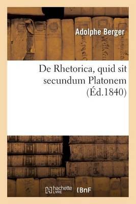 de Rhetorica, Quid Sit Secundum Platonem - Langues (Paperback)