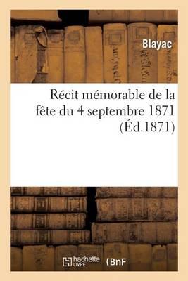R�cit M�morable de la F�te Du 4 Septembre 1871 - Histoire (Paperback)