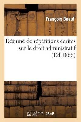R�sum� de R�p�titions �crites Sur Le Droit Administratif - Sciences Sociales (Paperback)